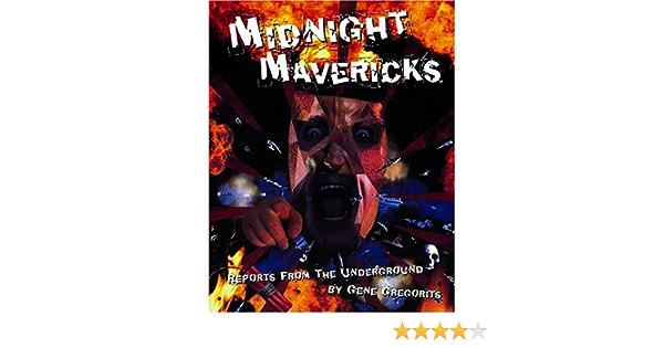 Midnight Mavericks: Reports From the Underground: 1: Amazon ...