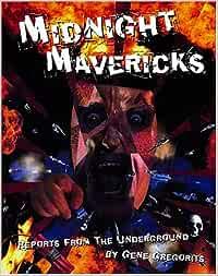 Midnight Mavericks: Reports From the Underground: 1 ...