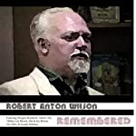 Robert Anton Wilson Remembered | Douglas Rushkoff,Antero Ali,Tiffany Brown,David Brown,Zac Odin,Joseph Matheny