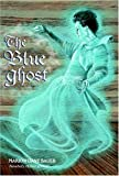 The Blue Ghost, Marion Dane Bauer, 0375831797