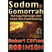 Sodom and Gomorrah: The Gay Marriage and Same-Sex Controversy