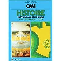 HISTOIRE CM1 LA FRANCE AU FIL DU TEMPS. : De la préhistoire à 1789