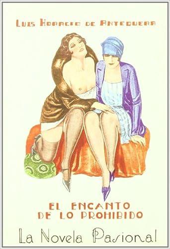 Encanto De Lo Prohibido. Ilu (La Novela Pasional)