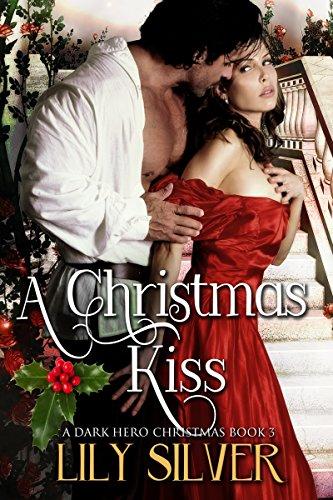 A Christmas Kiss.A Christmas Kiss The Paid Companion S Story A Dark Hero Christmas Book 3
