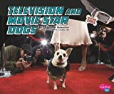 Television and Movie Star Dogs, Kimberly M. Hutmacher, 1429644710