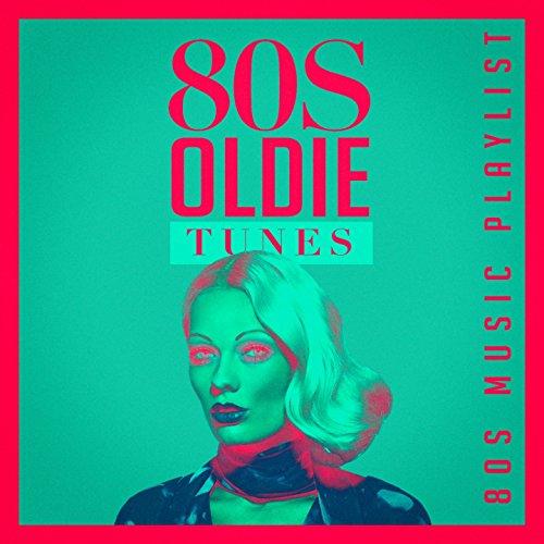 80S Oldie Tunes - 80S Music