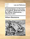 img - for Commentaries on the laws of England. Book the fourth. By William Blackstone, ... Volume 4 of 4 book / textbook / text book