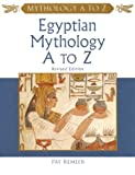 Egyptian Mythology A to Z, Pat Remler, 0816063060