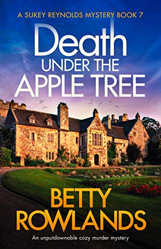 Death under the Apple Tree: An unputdownable cozy murder mystery (A Sukey Reynolds Mystery Book 7) by [Rowlands, Betty]