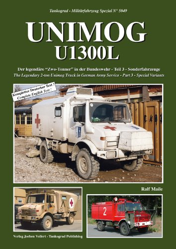 Tankograd 5049 UNIMOG U1300L The Legendary 2-ton Unimog Truck In German Army Service - Part 3 - Special Variants