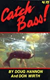 Catch Bass!, Douglas Hannon and Don Wirth, 0820001236