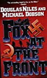 Fox at the Front (Fox on the Rhine) by Niles, Douglas, Dobson, Michael (2004) Mass Market Paperback