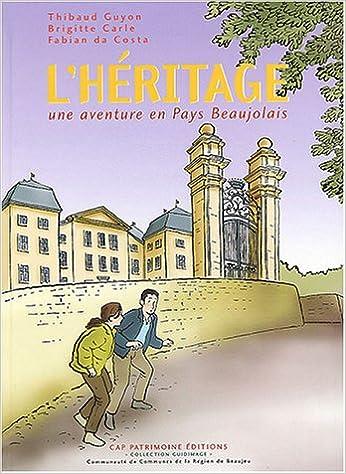 En ligne téléchargement gratuit L'héritage : Une aventure en Pays Beaujolais pdf, epub ebook