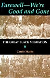 Farewell--We're Good and Gone : The Great Black Migration, Carole Marks, 0253205204