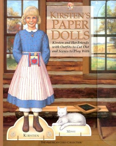 Kirsten's Paper Dolls: Kirsten and Her Friends With Outfits to Cut Out and Scenes to Play With (American Girl Collection) -