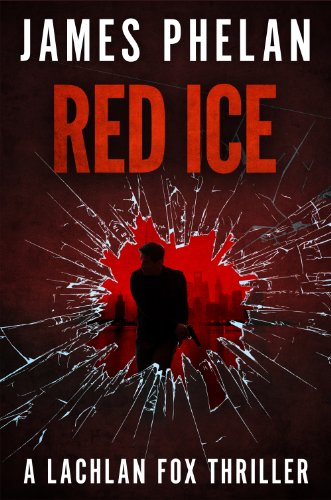red-ice-a-lachlan-fox-thriller-lachlan-fox-thrillers-book-5