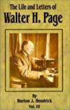 The Life and Letters of Walter H. Page, Burton Jesse Hendrick, 0898753422