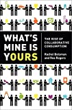 img - for What's Mine Is Yours: The Rise of Collaborative Consumption book / textbook / text book