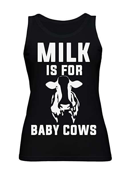 Milk Is For Baby Cows Strong Statement Vegan Animal Lover Design Camiseta sin Mangas para Mujer