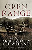 Open Range: The Life of Agnes Morley Cleaveland (The Oklahoma Western Biographies)