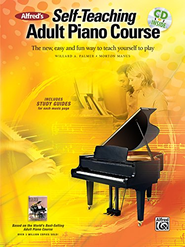 Alfred's Self-Teaching Adult Piano Course: The new, easy and fun way to teach yourself to play, Book & CD ()