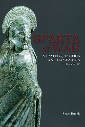 Sparta At War: Strategy, Tactics and Campaigns, 950–362 BC