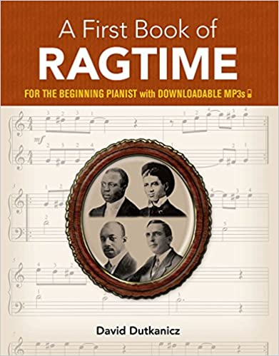 A First Book Of Ragtime: 24 Arrangements For The Beginning Pianist With Downloadable Mp3s por David Dutkanicz epub