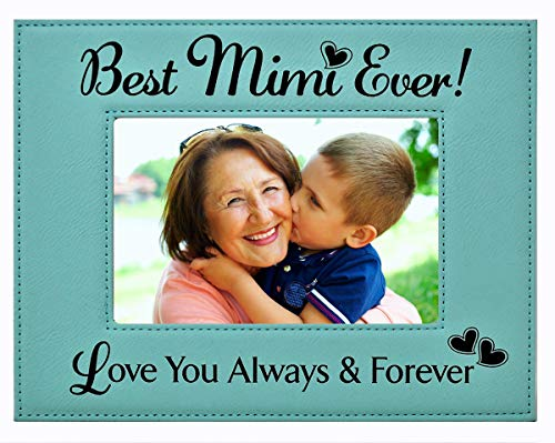 GIFT MIMI PICTURE FRAME ~ Engraved Leatherette Frame ~ Best MiMi Ever - Love You Always & Forever - Mothers Day MIMI Birthday Gift MiMi Christmas Gift Grandma Granddaughter Son (4x6, Teal)
