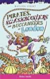 Pirates, Swashbucklers and Buccaneers of London, Helen Smith, 1904153178