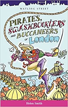Book Pirats, Swashbucklers and Buccaneers (Of London Series)