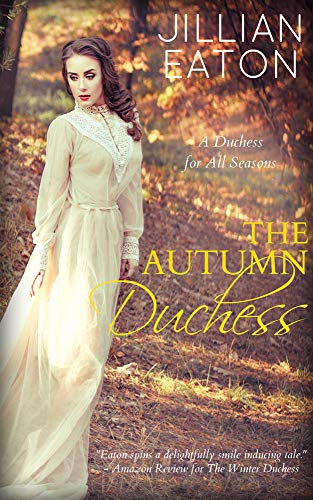 The Autumn Duchess (A Duchess for All Seasons Book 4)