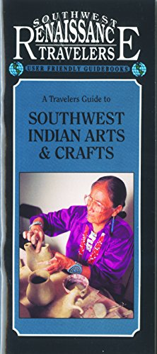 A Travelers Guide to Southwest Indian Arts and Crafts (Southwest Traveler Guidebooks)