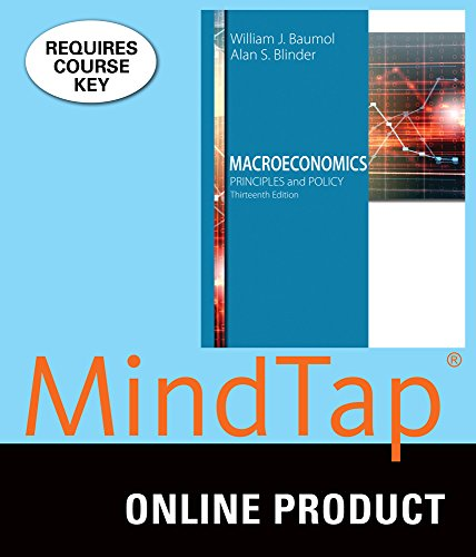 MindTap Economics Online Courseware to Accompany Baumol/Blinder's Macroeconomics: Principles and Policy, 13th Edition,  1 term (6 - Online Policy