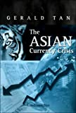 The Asian Currency Crisis, Tan, Gerald, 9812101578