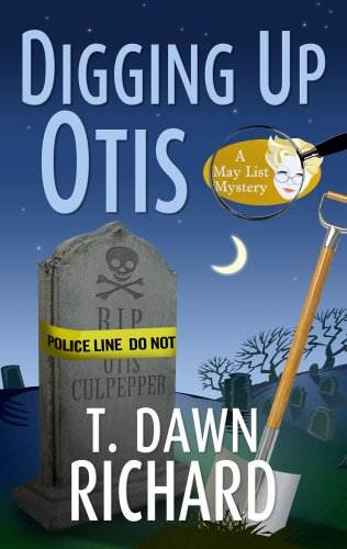 Digging Up Otis (May List Mysteries Book 2)