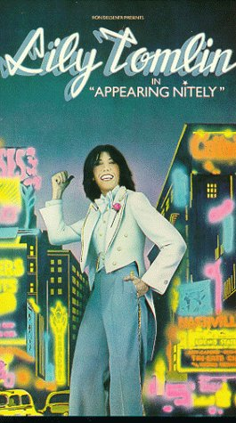 Lily Tomlin: Appearing Nitely [VHS]