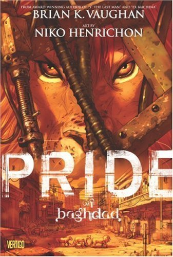 Pride of Baghdad 2nd (second) Edition by Vaughan, Brian K., Henrichon, Niko published by Vertigo (2008)