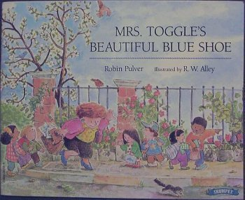 (Mrs. Toggle's Beautiful Blue Shoe by Robin Pulver (1997-05-03))