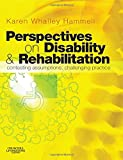 Perspectives on Disability and Rehabilitation: Contesting Assumptions, Challenging Practice