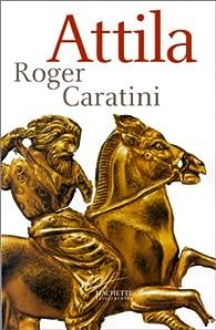 Attila par Roger Caratini