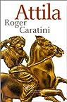 Attila par Caratini