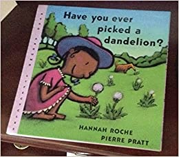 Have You Ever Picked A Dandelion? por Pierre Pratt epub