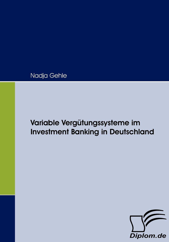 Variable Vergütungssysteme im Investment Banking in Deutschland Taschenbuch – 1. Februar 2008 Nadja Gehle Diplomica Verlag 383665752X Einzelne Wirtschaftszweige