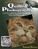 Simply Amazing Quilted Photography, Tammie Bowser, 1887467602