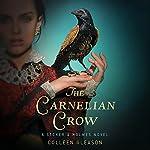 The Carnelian Crow: Stoker & Holmes, Book 4 | Colleen Gleason