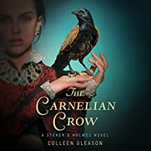 The Carnelian Crow: Stoker & Holmes, Book 4 Audiobook by Colleen Gleason Narrated by Jayne Entwhistle