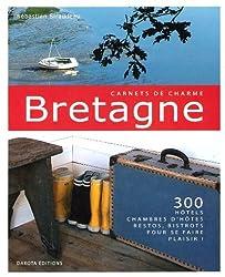 Bretagne : 300 Hôtels, chambres d'hôtes, restos, bistrots pour se faire plaisir !