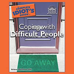 The Complete Idiot's Guide to Coping with Difficult People Audiobook