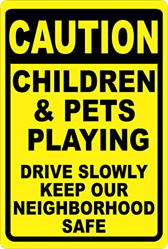 Caution Children & Pets Playing Sign. Drive Slowly Keep Neighborhood Safe. 12x18 Metal. Drive Cautiously. Made in USA