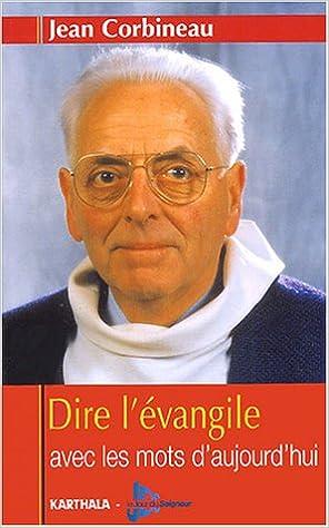 En ligne Dire l'évangile avec les mots d'aujourd'hui pdf
